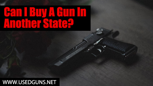 can i buy a gun in another state